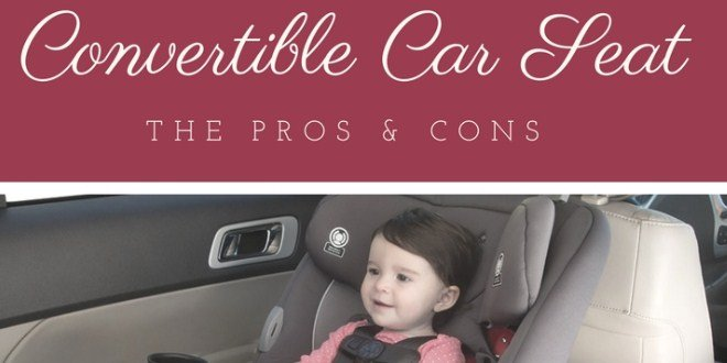 Pros and Cons of a Convertible Car Seat