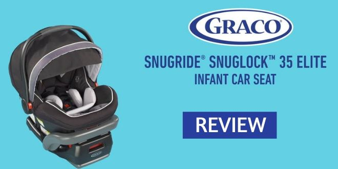 Graco Snugride Snuglock 35 Review Top Feature User Ratings